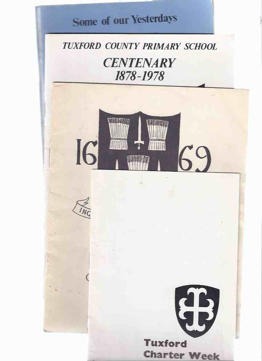 Image for FOUR VOLUMES:  Tuxford Charter Week May 5 - 12, 1968: 1218 to 1964 - 750 Years; Tuxford County Primary School Centenary 1878 - 1978; Tuxford Grammar School, 1669 ( to 1969 ); Some of Our Yesterdays, Tuxford 1179 - 1979 ( Village, School, Church History )