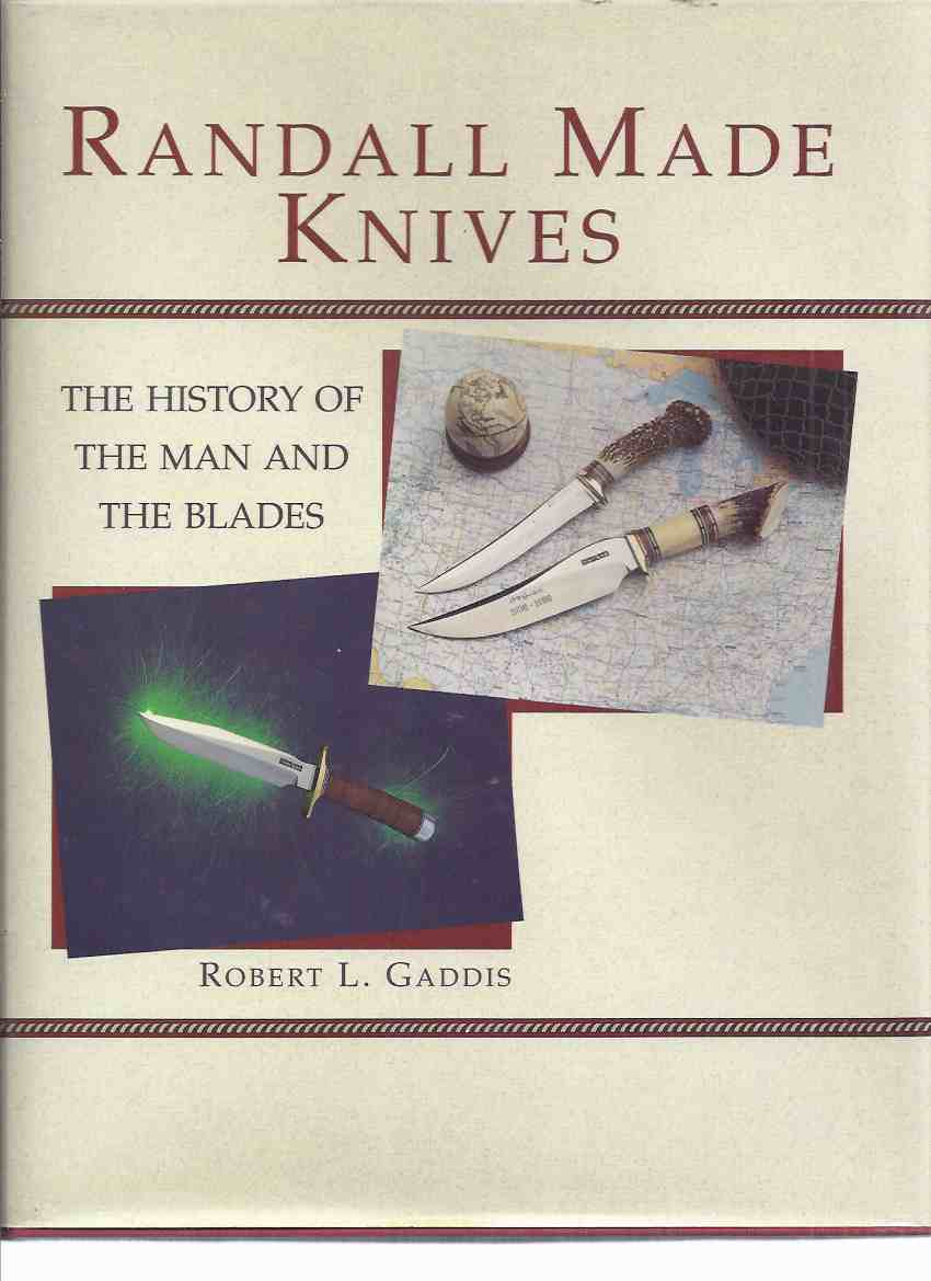 "Image for Randall Made Knives: The History of the Man and the Blades -by Robert L Gaddis ( W D "" Bo "" Randall / Knifemaker / Knife Maker )"