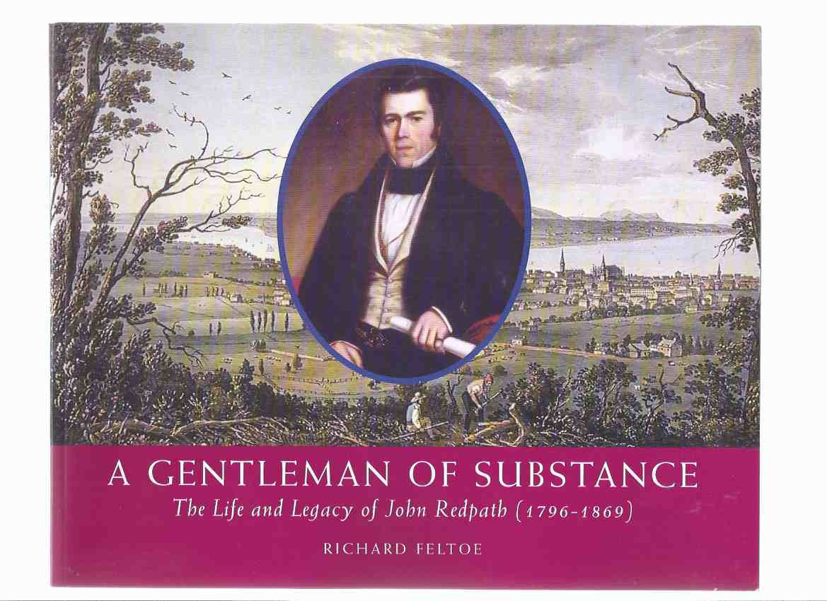 Image for A Gentleman of Substance:  The Life and Legacy of John Redpath -a Signed Copy  ( 1796 - 1869 )( Redpath Sugar Refinery related)