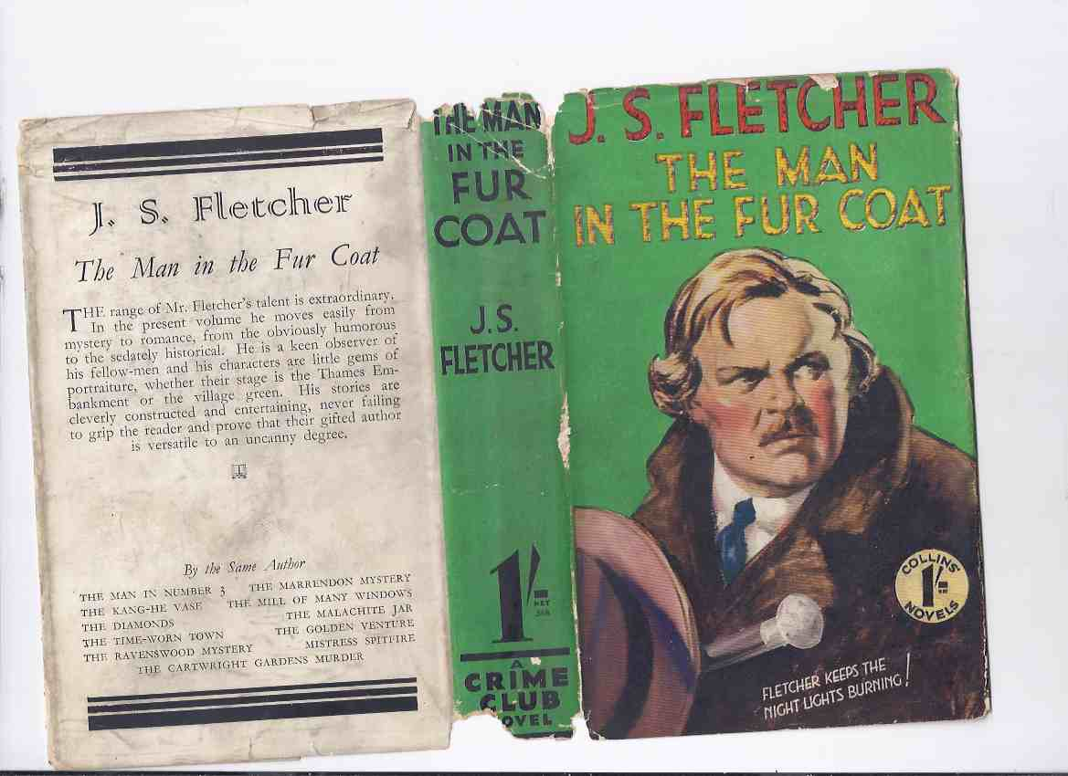 Image for The Man in the Fur Coat and other stories -by J S Fletcher ( Permanent Tenant; New Sun; Fox & the Goose; Remaking of 'enry Conrad; Won on the Last Wicket; Campaign for Clelia; Father Christmas's Friend; Skinflint; Gleam of Spanish Gold; etc)
