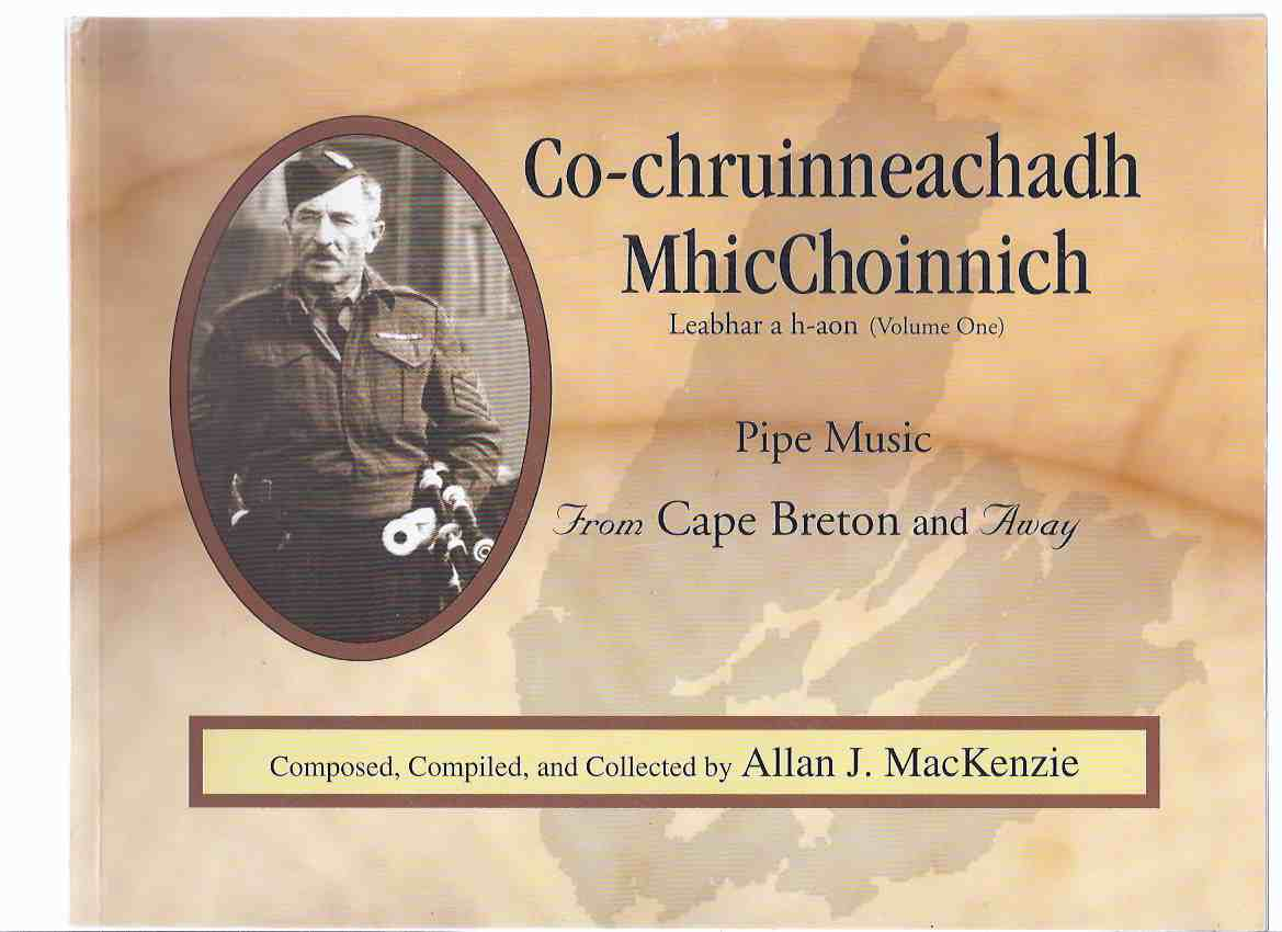 Image for Co-chruinneachadh MhicChoinnich: Pipe Music from Cape Breton and Away. ( Leabhar a h-aon ) Volume One ( Sheet Music / Vol. 1 )( marches, strathspeys, reels, jigs, millings songs, slows airs, Ghaidhlig airs, and Hornpipes etc )