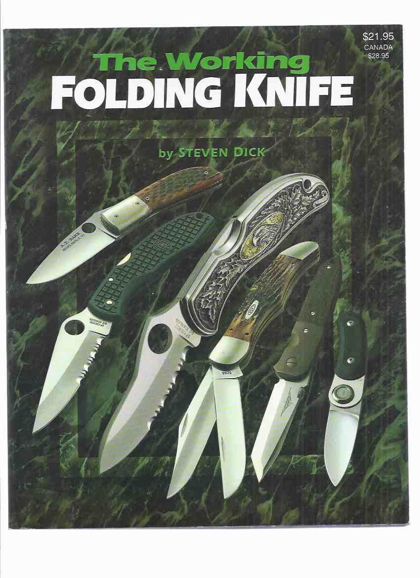 Image for The Working Folding Knife (inc. History, Designs & Materials; Slip-Joint Pocket Knives; Liner Lock; Rocker Bar Lockback; Swiss Army; Gravity; etc)