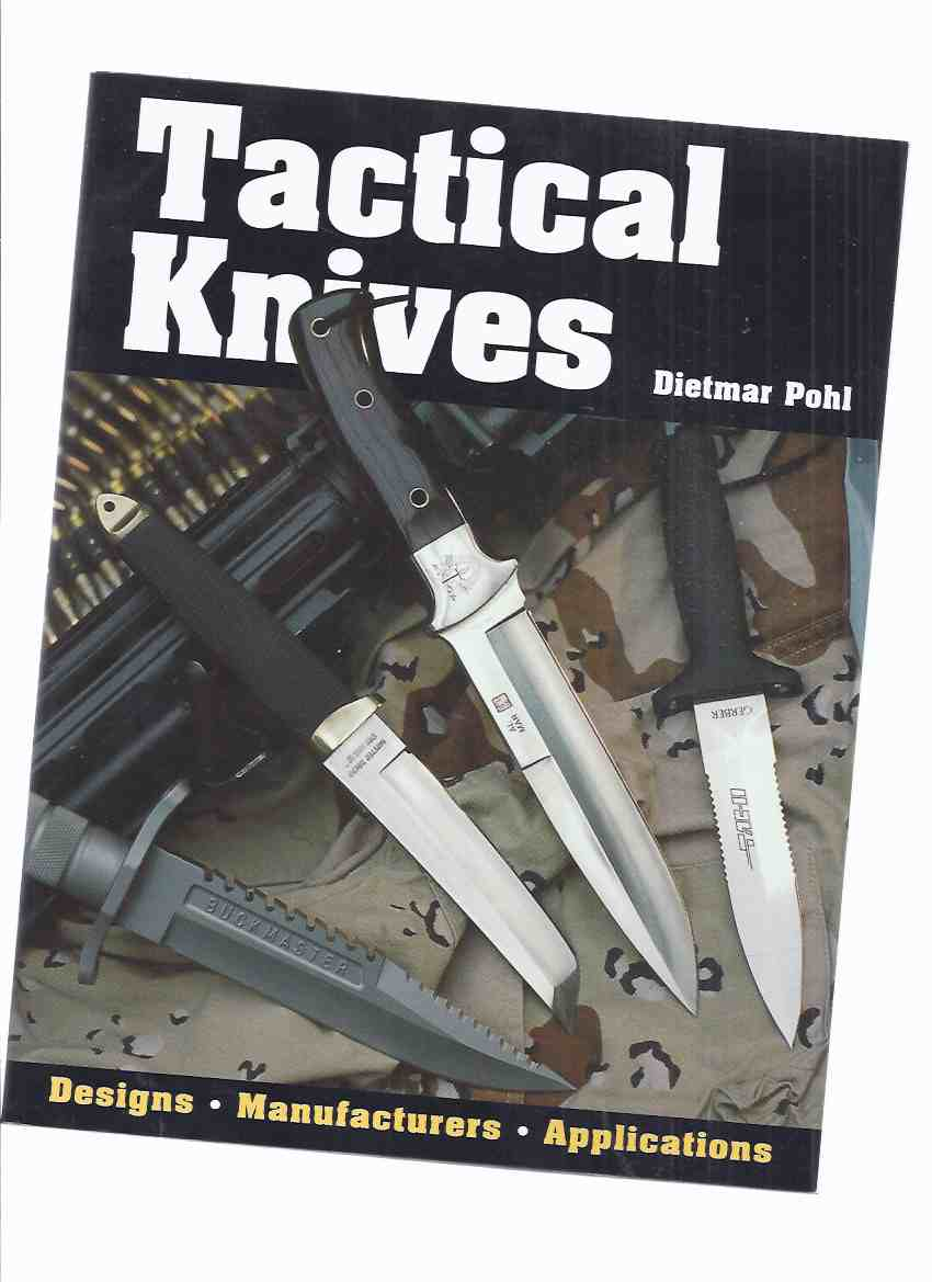 Image for Tactical Knives:  Designs, Manufacturers, Applications (inc.switchblade; Maritime; Survival; Hatchet Knives; Combat; Randall Made; Conrad 'Ben' Baker; Fixed Blade; etc)