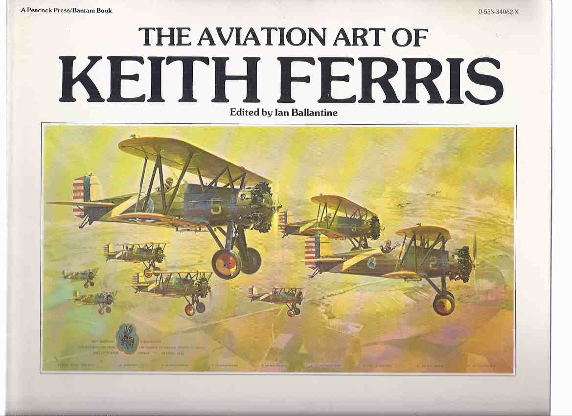 Image for The Aviation Art of Keith Ferris -a Signed Copy (inc. T-Bird; Boeing P 12; Wright Brothers; Spirit of St Louis; F 14 Tomcat; Spitfire; MIG; Samurai Zero; Thud Ridge; B 17 Fortresses, Skylab, etc)