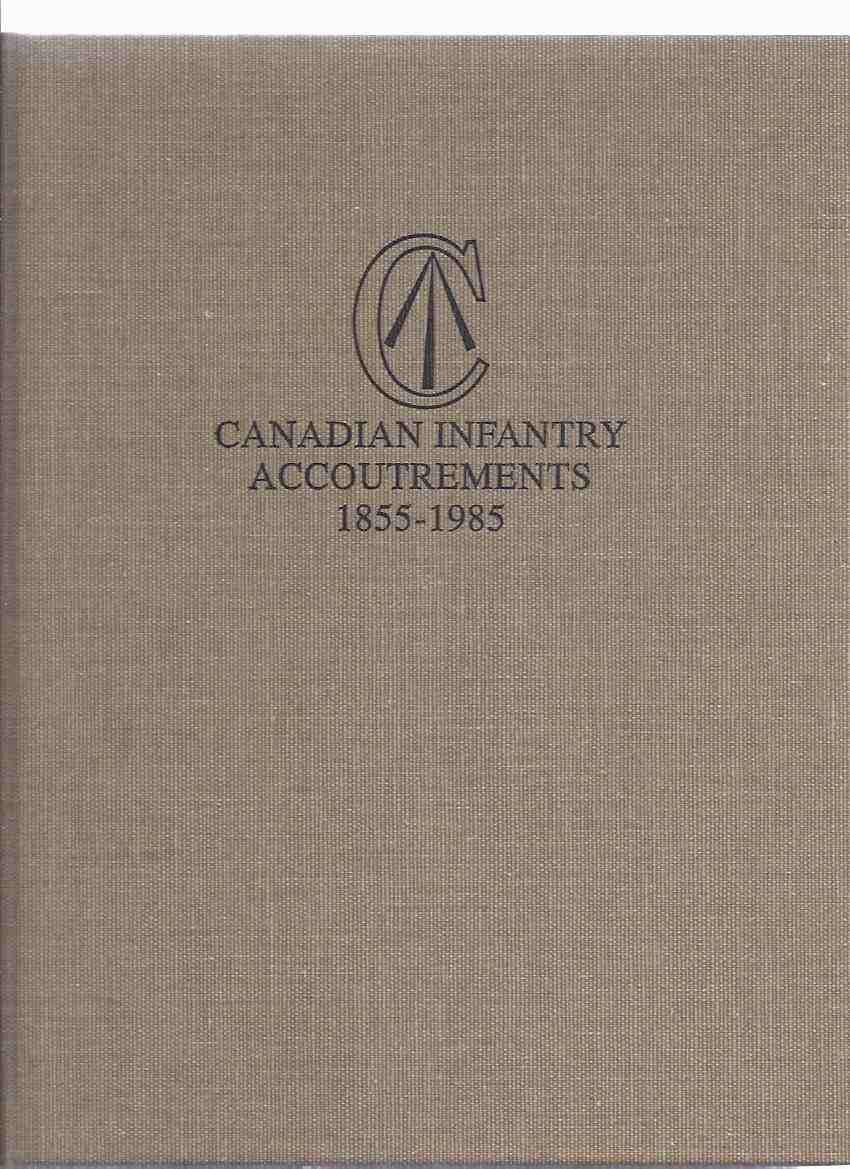 Image for Tangled Web:  Canadian Infantry Accoutrements 1855 - 1955 / Canadian War Museum Historical Publications No. 26 - Museum Restoration Services (Inc. Uniforms, Equipment, History / Canadian Armed Forces )