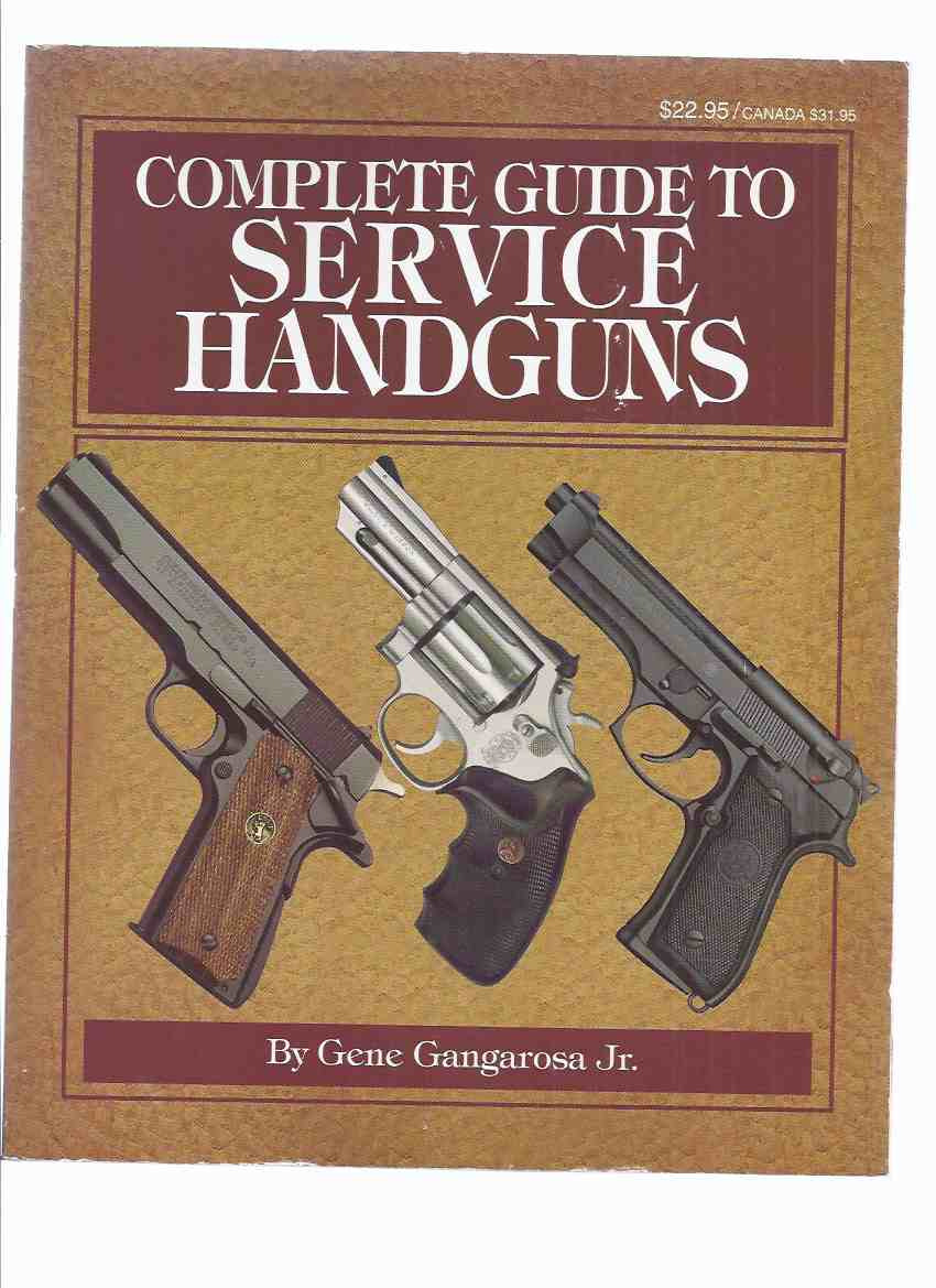 Image for Complete Guide to Service Handguns ( Revolvers / Pistols / Guns )( Disassembling Walther PP-type; 9mm, .40, .45 Caliber; etc)