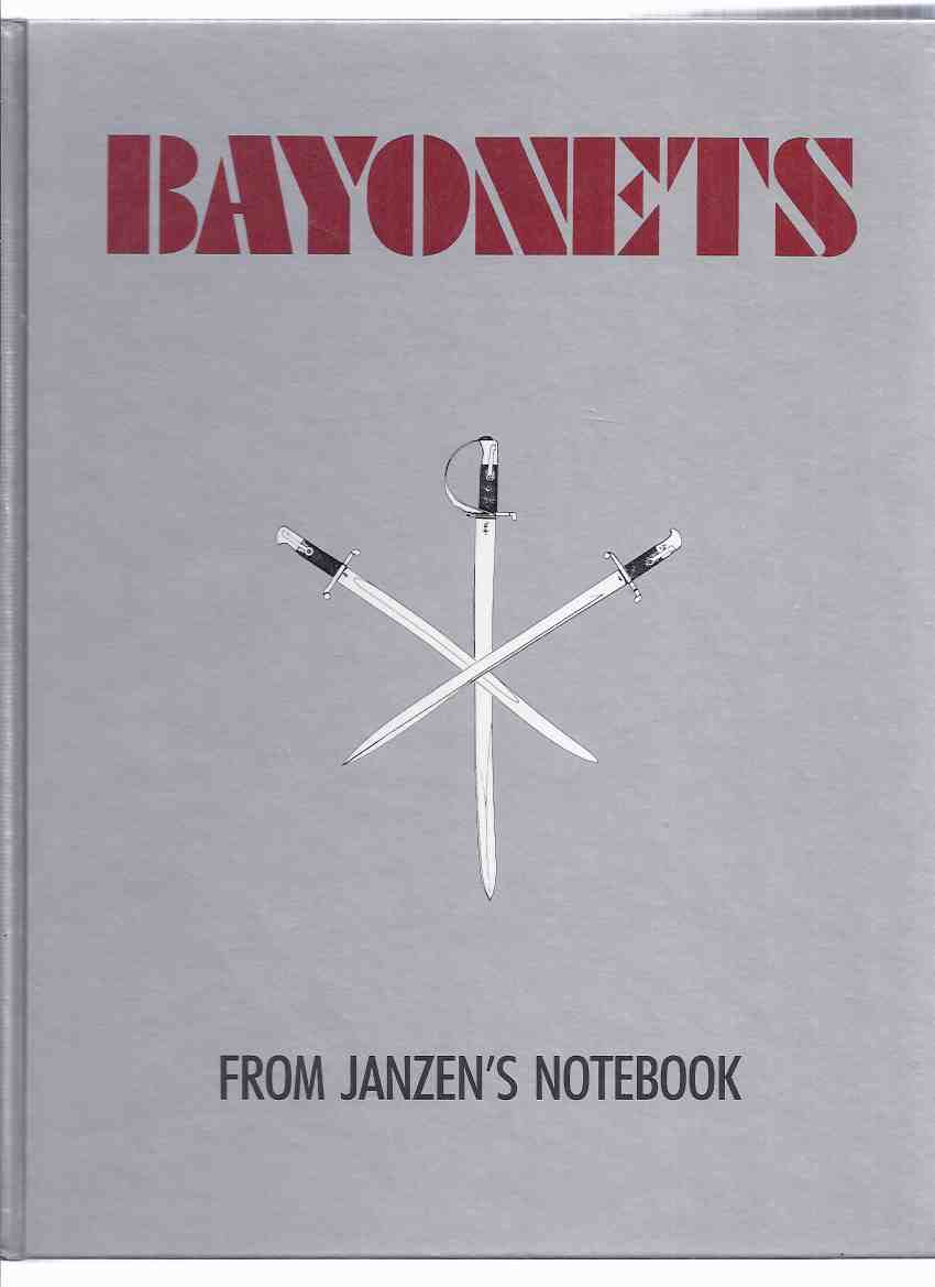 Image for Bayonets from Janzen's Notebook with Brief Supplement of Additions, Corrections  -by Jerry L Janzen (inc. Egypt, Greece, Finland, Denmark; China; Korea; Nepal; Siam; Sudan; Unidentified; South Africa; Transvaal; Bibliography; Revisions, etc)