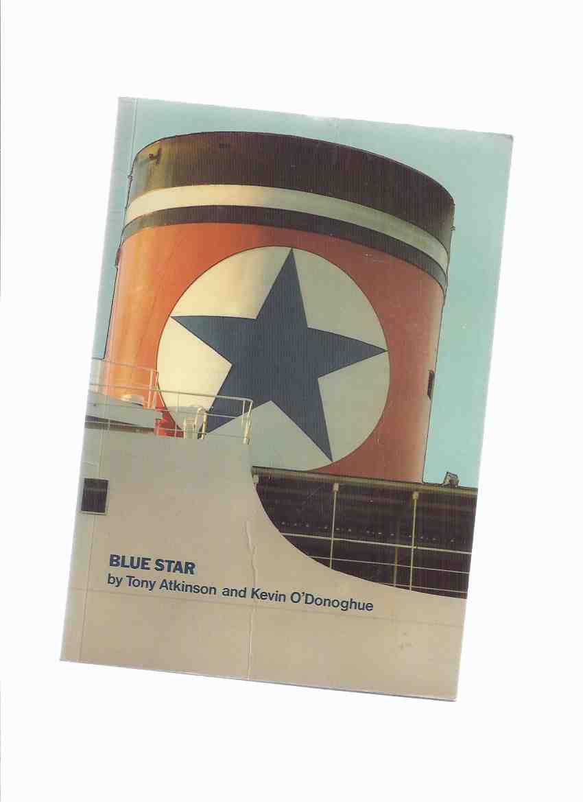Image for Blue Star (inc. Chronology; Fleet Notes; Fleet List; Austasia Line; Crest Hill Shipping; Dunston Shipping; Vessels Leased from Japanese;Starman Ltd; Tugs; Index of Ships; Flags and Funnels, etc)