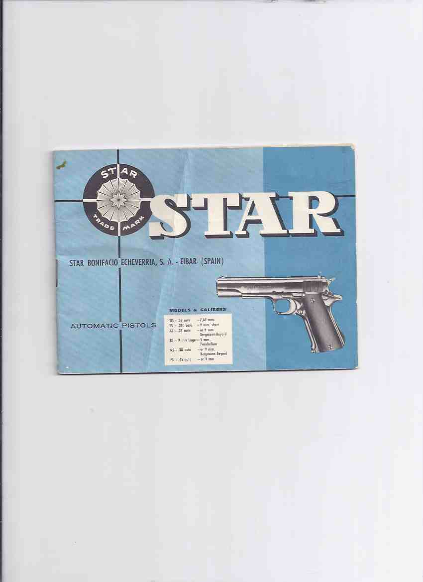 Image for Star Bonifacio Echeverria SA, Eibar, ( Spain ) - Automatic Pistols ( Cleaning, Care, Assembly, Disassembly, etc) ( Promotional Catalog / Catalogue )( Handguns )