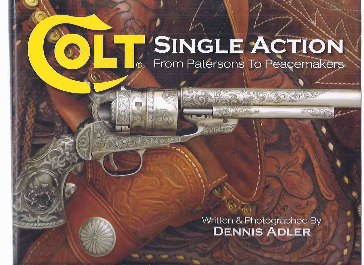 Image for COLT Single Action, from Patersons to Peacemakers ( Handgun, Revolver, Guns )