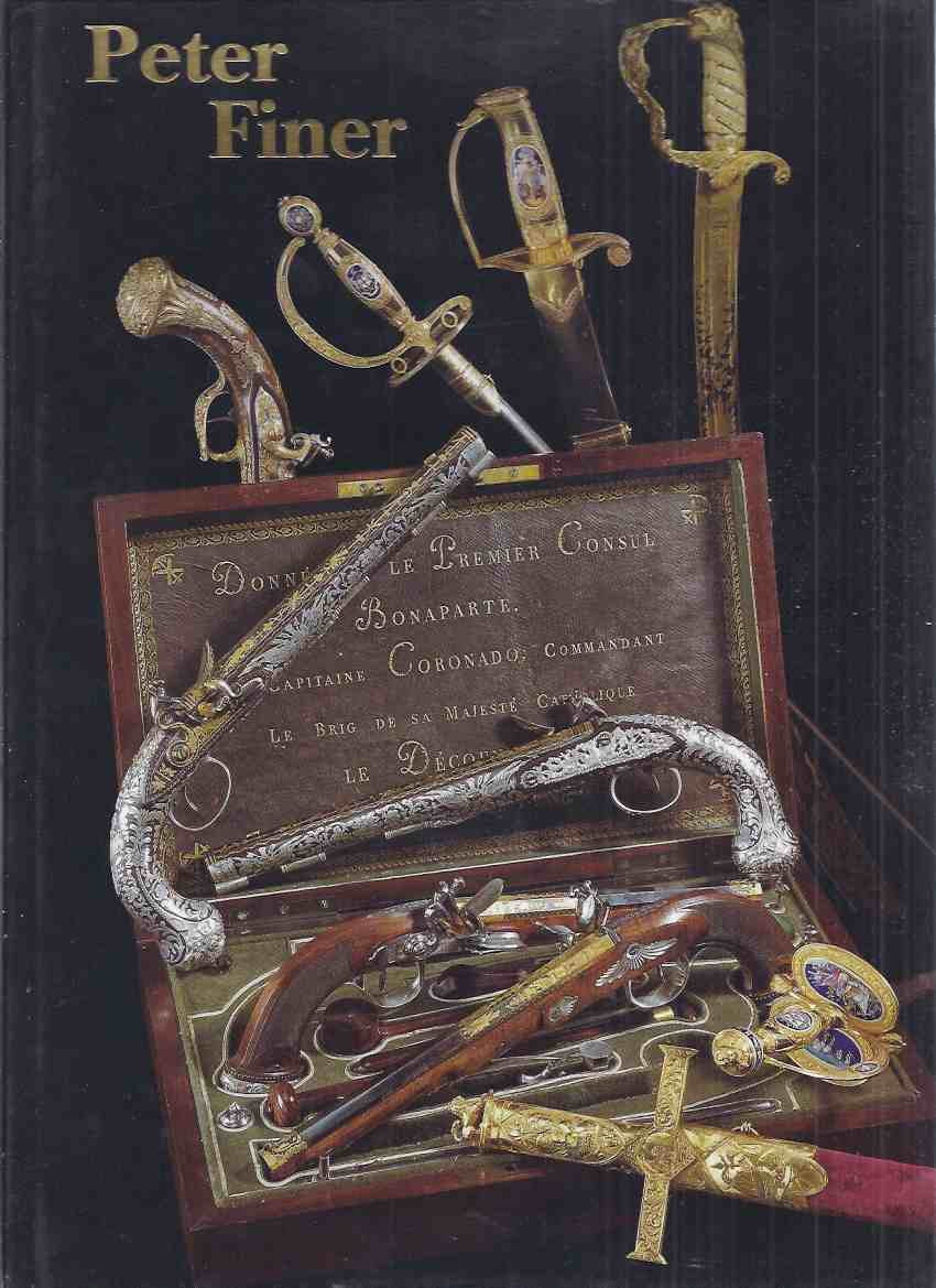 Image for Peter Finer - Fine Antique Arms, Armour & Related Objects ( Catalog / Catalogue )( Swords, Pommels, Sword-Belts, Helmets, Halberds, Cabasset, Morion, Flintlock, Crossbow, Pistols, Sabres, etc)