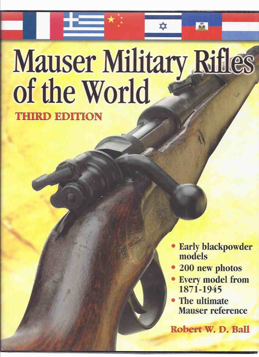 Image for Mauser Military Rifles of the World ( Early Blackpowder Models; Every Model from 1871 - 1945; The Ultimate Mauser reference) 200 New Photos -Revised Edition )