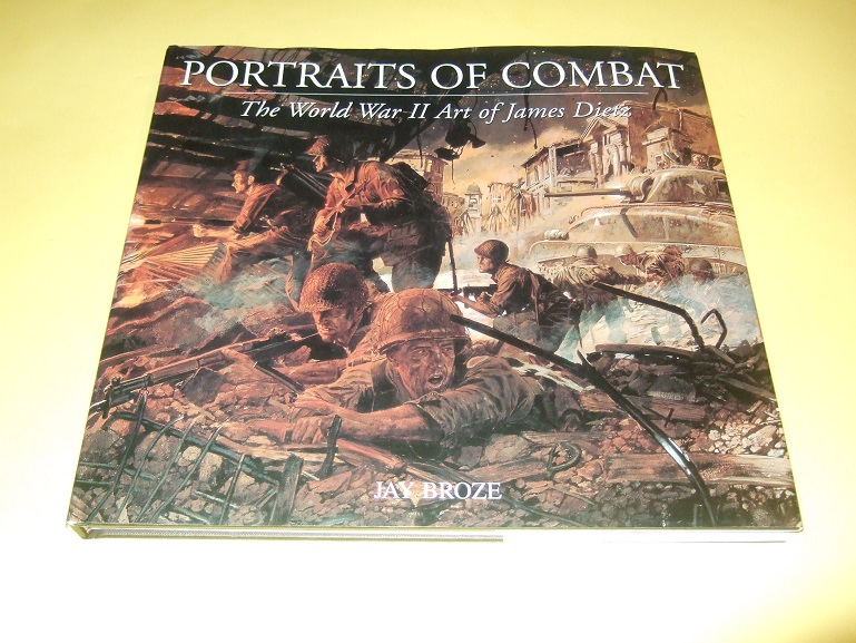 Image for Portraits of Combat:  The World War II Art of James Dietz ( WWII )