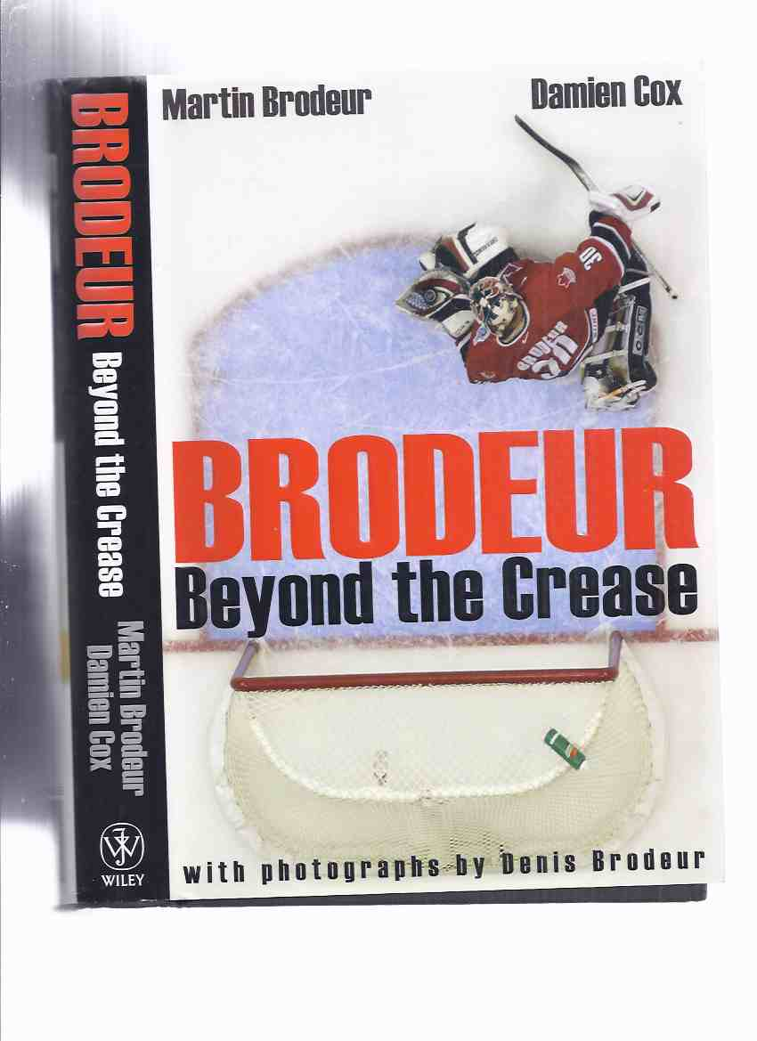 Image for Brodeur:  Beyond the Crease -by Martin Brodeur (signed ) and Damien Cox ( NHL / National Hockey League / New Jersey Devils related / Goalie )