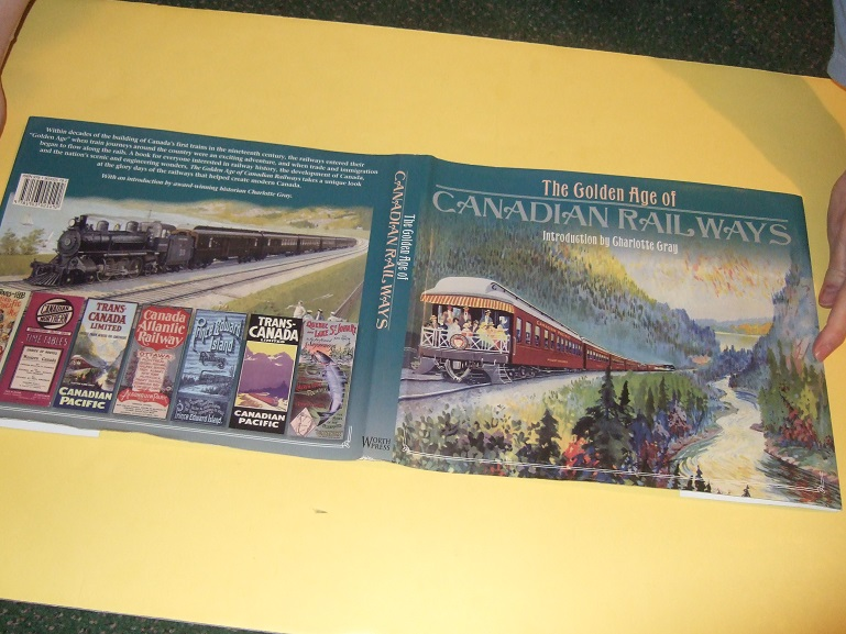 Image for The Golden Age of Canadian Railways ( Railroads / Trains )( CPR / CNR / Canadian National / Pacific; Kettle Valley; Grand Trunk; Esquimault and Nanaimo; White pass and Yukon; Hudson Bay; Algoma Central; Ontario Northland; Nova Scotia; Newfoundland; etc )