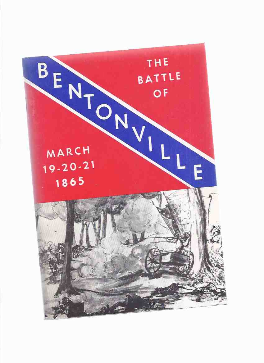 Image for The Battle of Bentonville, March 19 - 20 - 21, 1865 -by Jay Luvaas ( Civil War )
