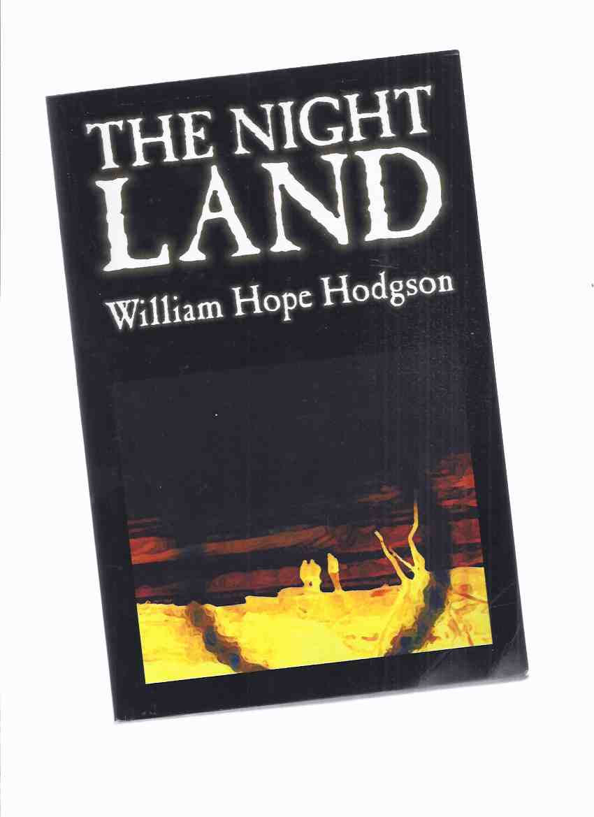 Image for The Night Land -by William Hope Hodgson  ( Aegypan Press / an Alan Rodgers Book )