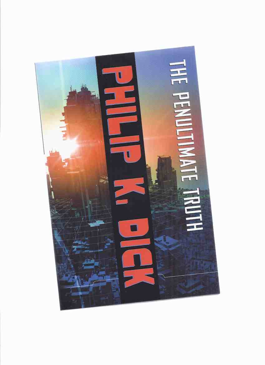 Image for The Penultimate Truth ---by Philip K Dick