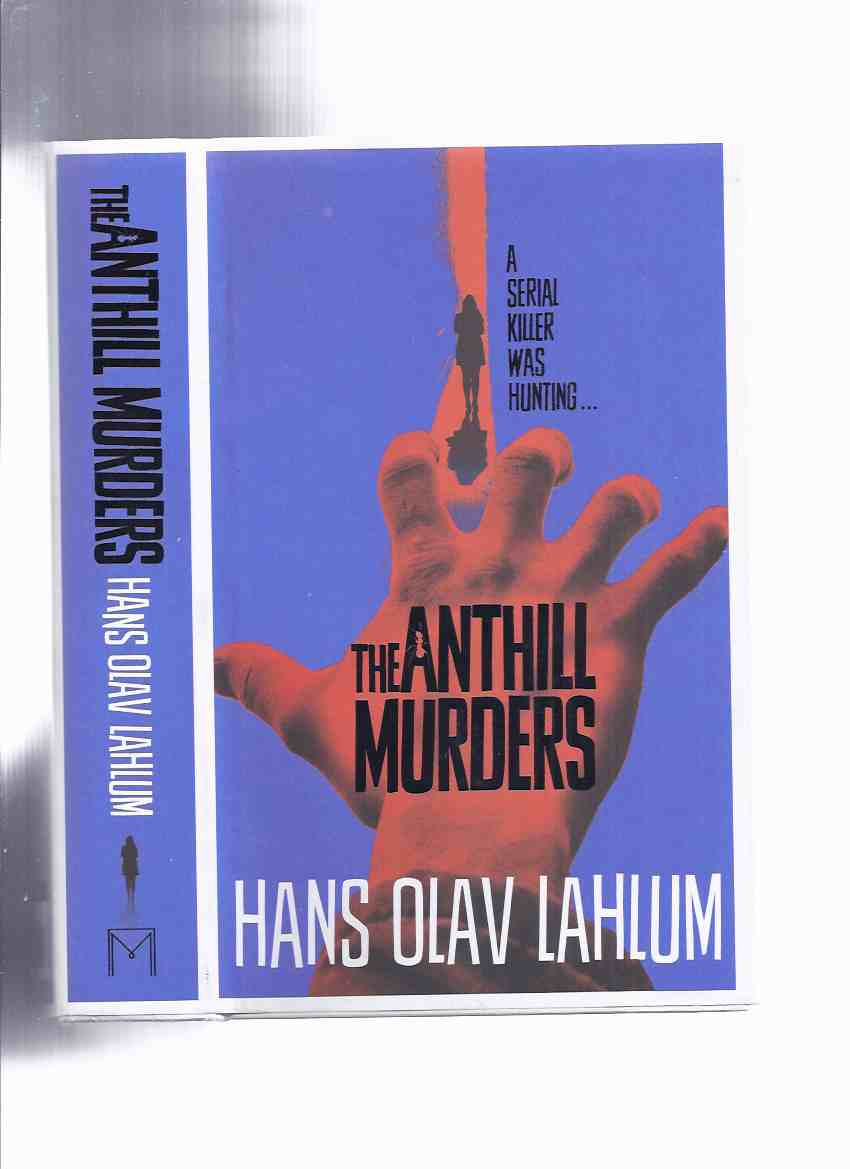 Image for The Anthill Murders -by Hans Olav Lahlum -book 5 of the DI Kolbjorn Kristiansen Series ( Volume Five / K2 and Patricia )