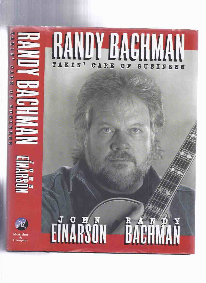 Image for Randy Bachman:  Takin' Care of Business -by Randy Bachman -a Signed Copy  ( BTO / Bachman Turner Overdrive / Guess Who / Burton Cummings related )( Taking )( Canadian Rock n Roll )