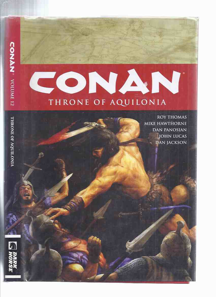 Image for CONAN Throne of Aquilonia ( 6 Issue Omnibus, Collects Comic # 7 8 9 10 11 12 of Road of Kings series )( Of Prince & Plotters; Horrors Beneath the Stones; When Death Takes Wing; Is Tarantia Burning; Cimmerian in Argos; Conan's Day in Court )