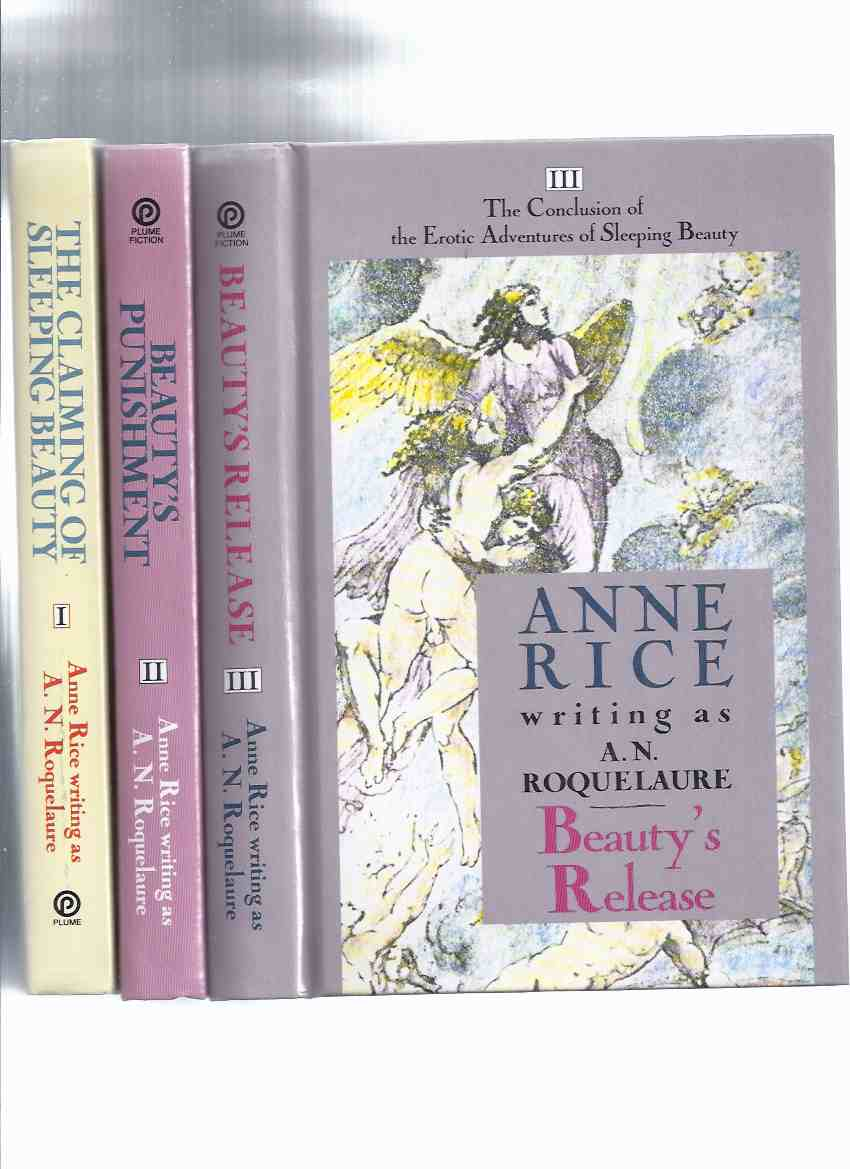Image for The Erotic Adventures of Sleeping Beauty Trilogy, Comprising: The Claiming of Sleeping Beauty ---with Beauty's Punishment ---with Beauty's Release, Book 1, 2, and 3 ( I, II, III ) ---a 3 Volume Hardcover Set (tipped in ANNE RICE signature)