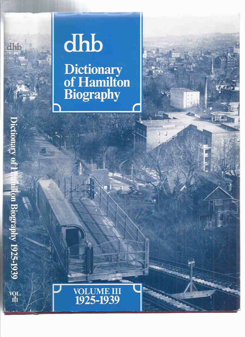 Image for Dictionary of Hamilton Biography -Volume III - 1925 to 1939 ( Book 3 )( Ontario Local History )( V. Three )