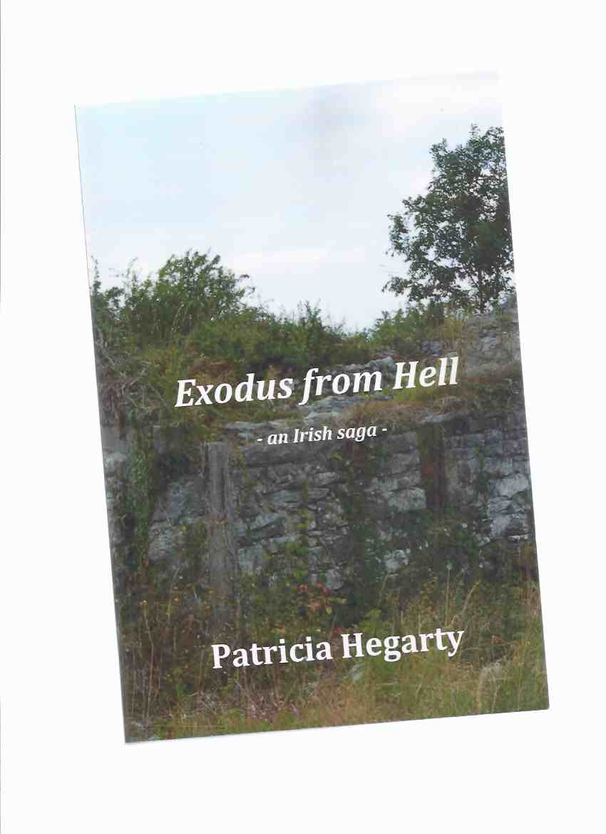 Image for Exodus from Hell -an Irish Saga -by Patricia Hegarty -a Signed Copy ( Set During the Great Potato Famine )