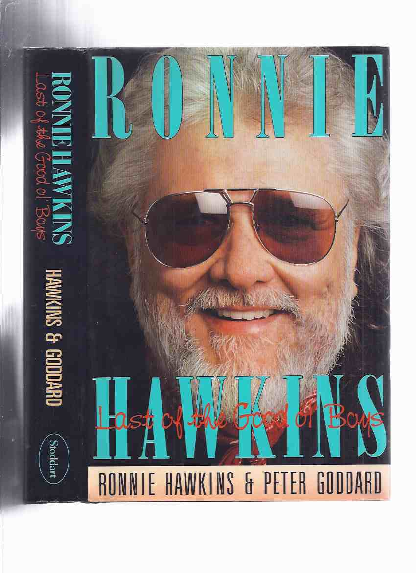 Image for Ronnie Hawkins:  Last of the Good Ol' Boys ( Autobiography / Biography )( Old )( The Hawks )