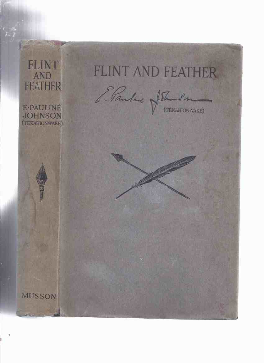 Image for Flint and Feather:  Collected Verse -by E Pauline Johnson (in Original Dustjacket ) (inc. The White Wampum; Canadian Born; Miscellaneous Poems )( Poetry )