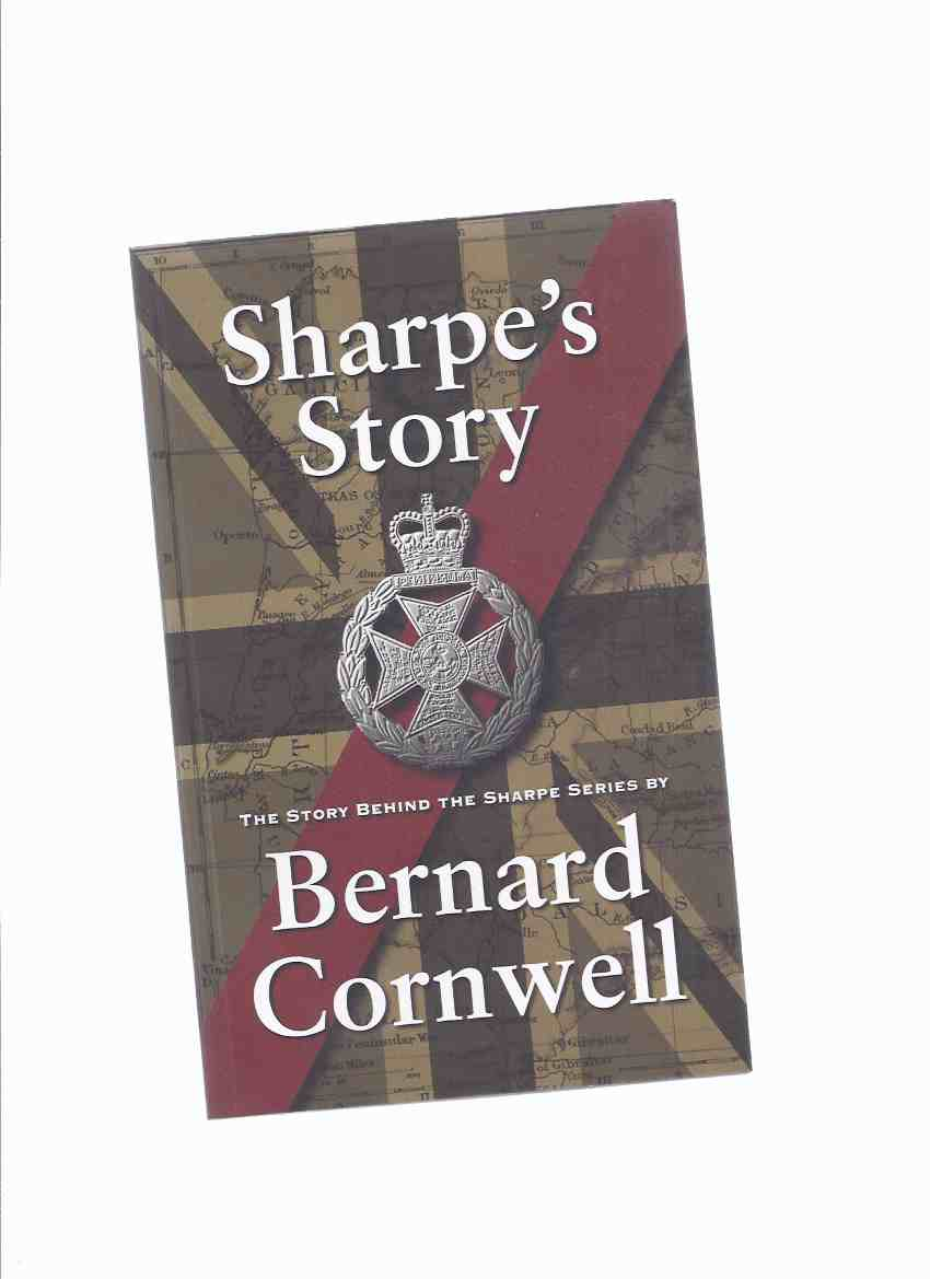 Image for Sharpe's Story:  The Story Behind the Sharpe Series By Bernard Cornwell / The Sharpe Appreciation Society ( Richard Sharpe Books )