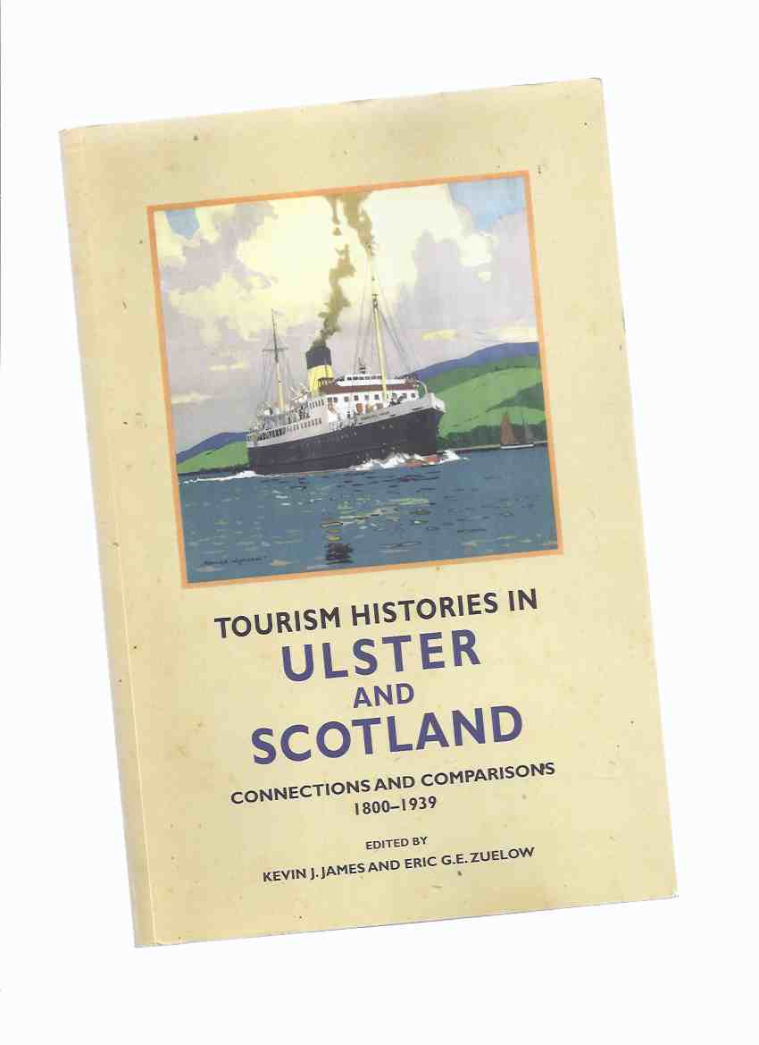 Image for Tourism Histories in Ulster and Scotland: Connections and Comparisons 1800 - 1939 (inc. Tunnel Vision in the North Channel; Royal Deeside )and Balmoral ); Victorian Ulster; etc)