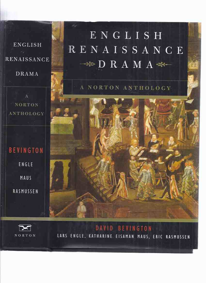 Image for English Renaissance Drama: A Norton Anthology (inc. Spanish Tragedy; Endymion; Doctor Faustus; Jew of Malta; Volpone; Alchemist; 'Tis Pity She's a Whore; Duchess of Malfi; Changeling; Knight of the Burning Pestle, etc)