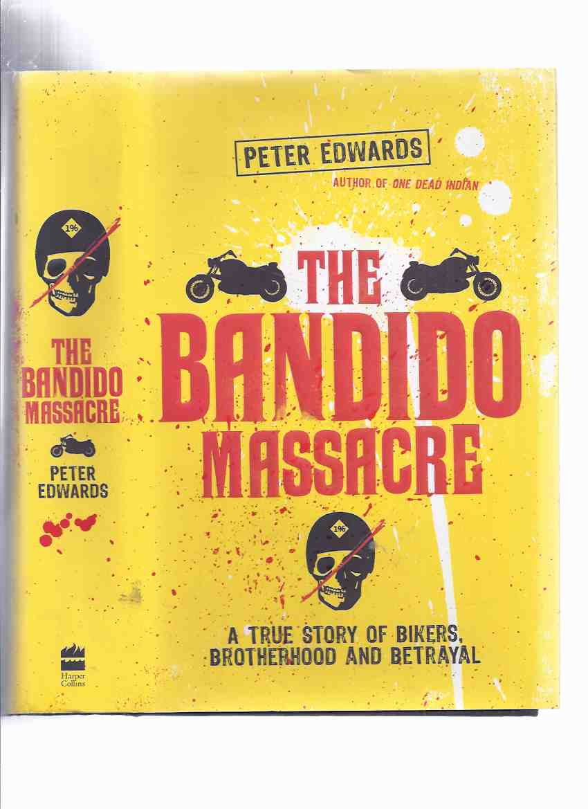 Image for The Bandido Massacre:  A True Story of Bikers, Brotherhood and Betrayal