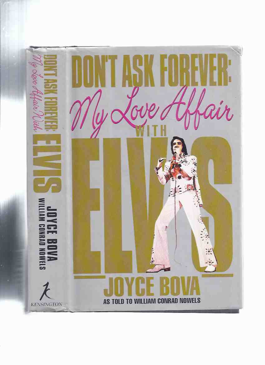 Image for Don't Ask Forever:  My Love Affair with Elvis - a Washington Woman's Secret Years with Elvis Presley -by Joyce Bova