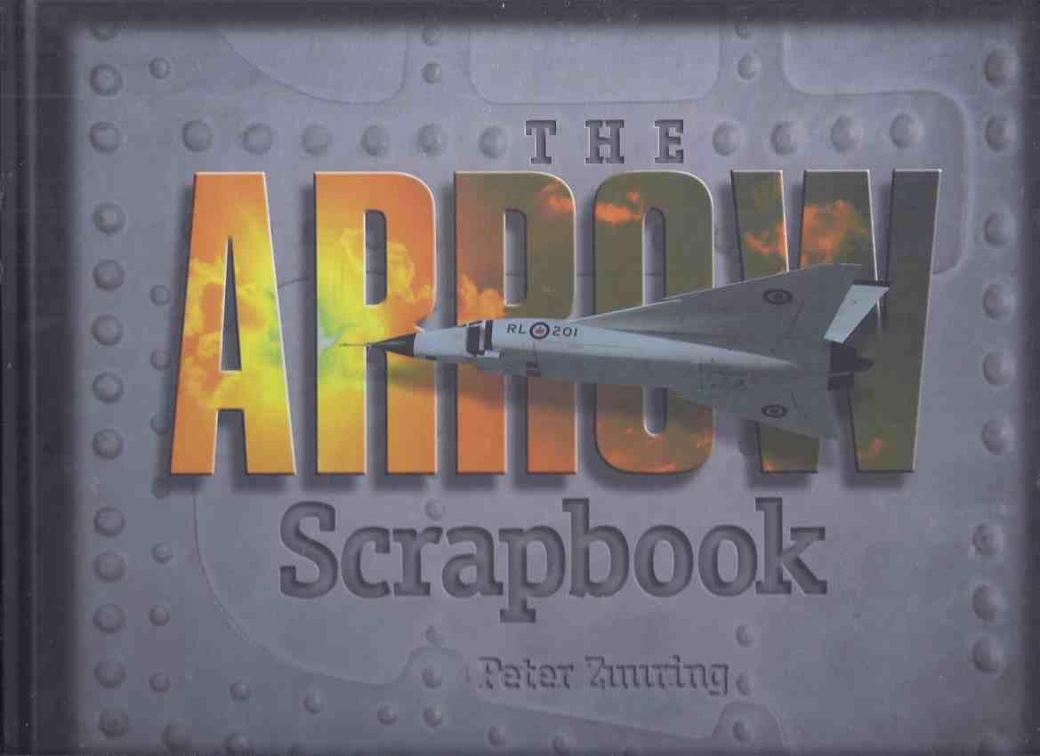 Image for The Arrow Scrapbook:  Rebuilding a Dream and a Nation ( Avro )