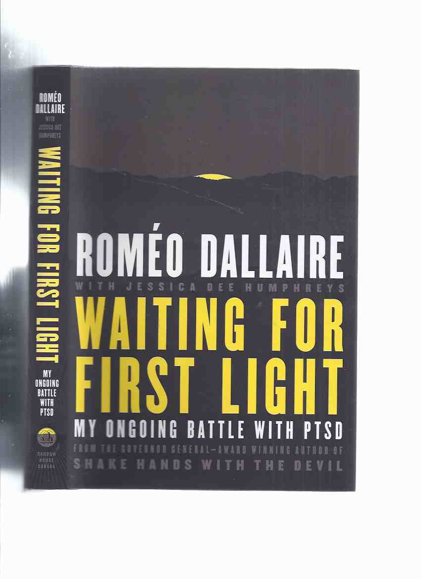 Image for Waiting for First Light:  My Ongoing Battle with PTSD -by Romeo Dallaire -a Signed Copy ( Post-Traumatic Stress Disorder )