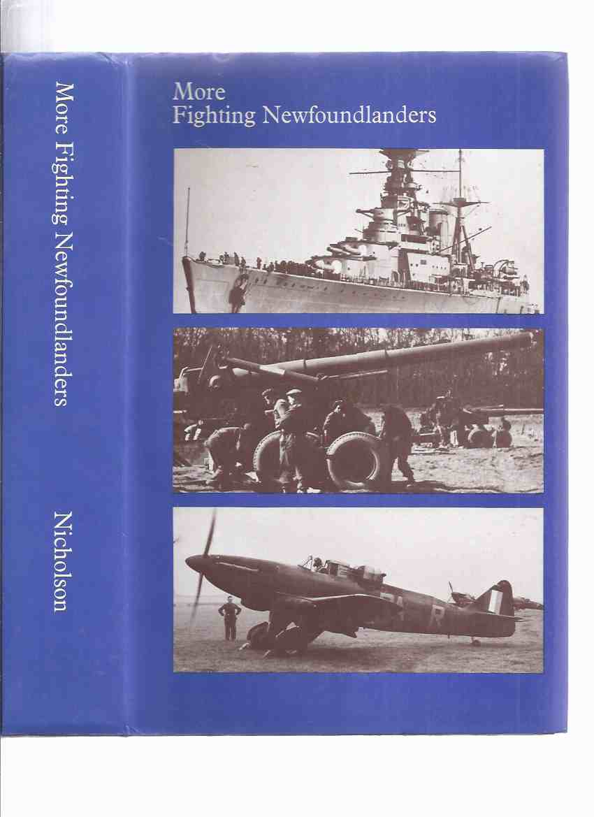 More Fighting Newfoundlanders:  A History of Newfoundland's Fighting Forces in the Second World War ( Fold-Out Maps Intact ) ( WW II / 2 )( Newfoundland Military / Regiments / Regimental History )