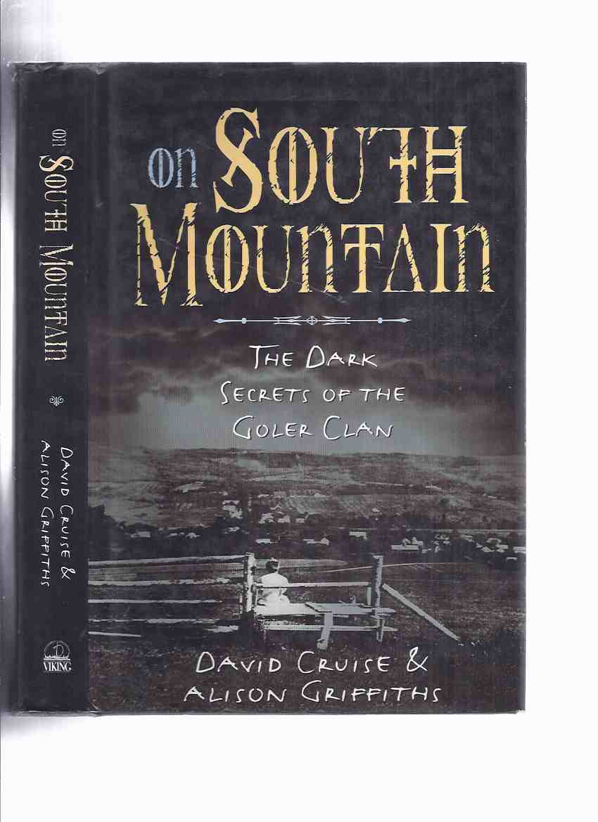 Image for ON SOUTH MOUNTAIN:  The Dark Secrets of the Goler Clan ( Annapolis Valley, Nova Scotia )( True Crime / Incest )