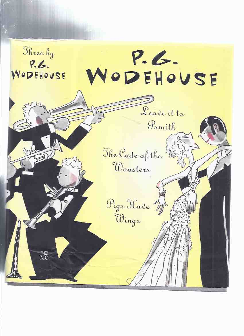 Image for Three By Wodehouse:  Leave It to Psmith; The Code of the Woosters; Pigs Have Wings -a 3-in-1 Omnibus -by P G Wodehouse