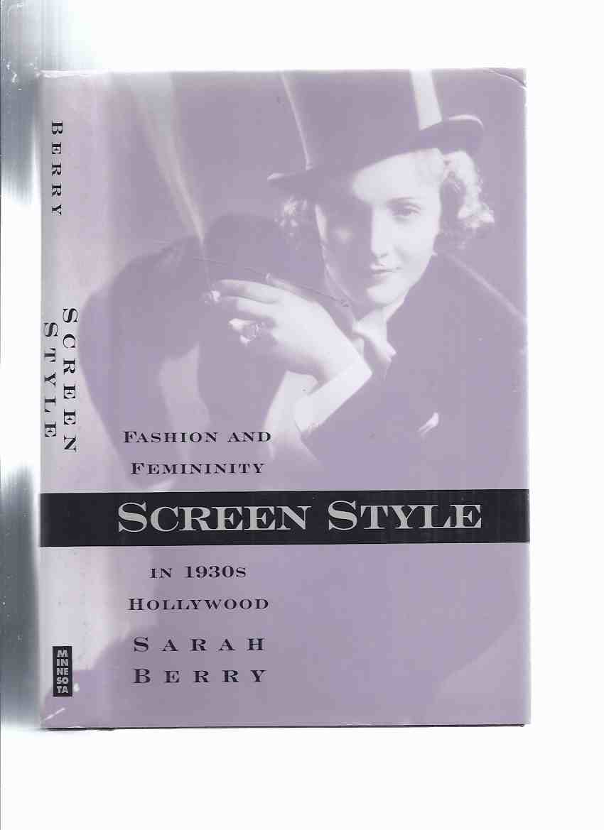 Image for SCREEN STYLE:  Fashion and Femininity in 1930s Hollywood -by Sarah Berry / University of Minnesota Press ( Marlene Dietrich Photo Cover )( 1930 s / 1930's )