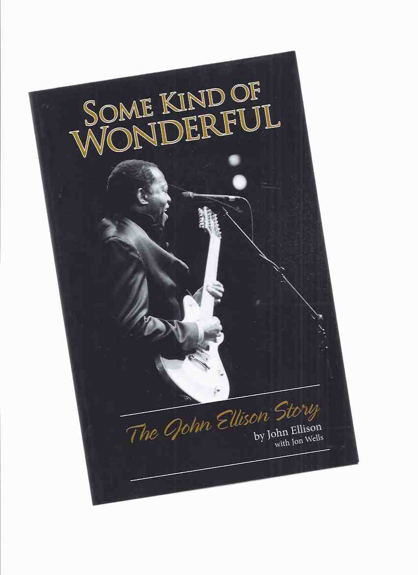 Image for Some Kind of Wonderful:  The John Ellison Story  ( Soul Brothers Six / Hamilton Ontario )