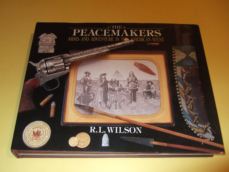 Image for The Peacemakers:  Arms and Adventure in the American West ( Firearms, Guns, Rifles, Handguns, etc)