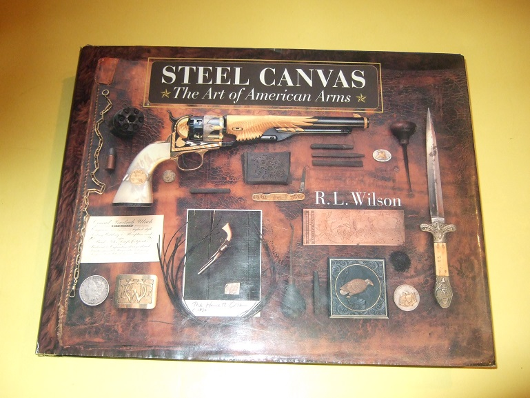 Image for STEEL CANVAS:  The Art of American Arms  ( Firearms, Guns, Rifles, Handguns, etc)