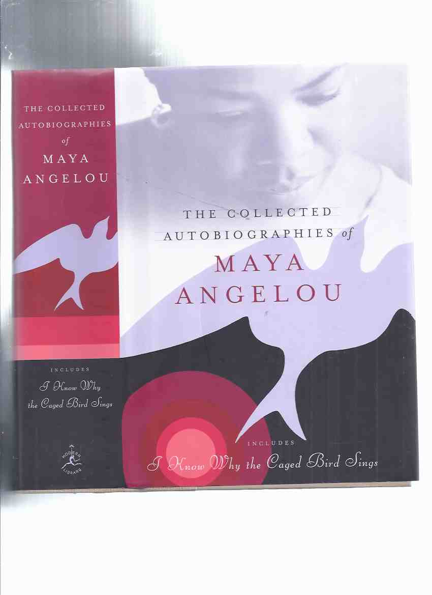 Image for The Collected Autobiographies of Maya Angelou (inc. I Know Why the Caged Bird Sings; Gather Together in My Name; Singin' & swingin' & Gettin' Merry Like Christmas; Heart of a Woman; All God's Children Need Traveling Shoes; Song Flung Up to Heaven )