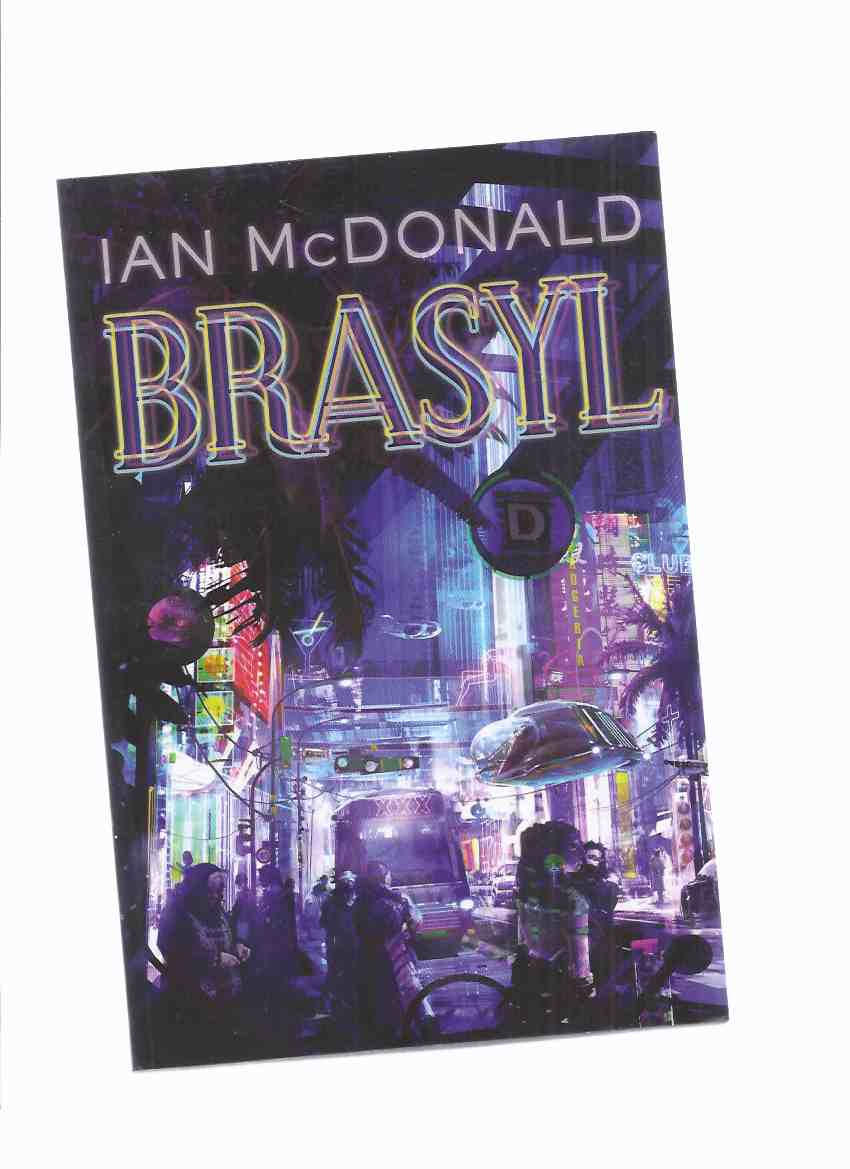 Image for Brasyl -by Ian McDonald (signed and Inscribed)