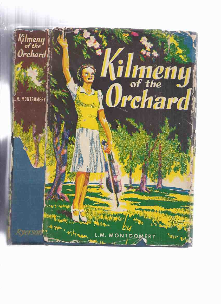 Image for Kilmeny of the Orchard -by L M Montgomery ( Lucy Maud )