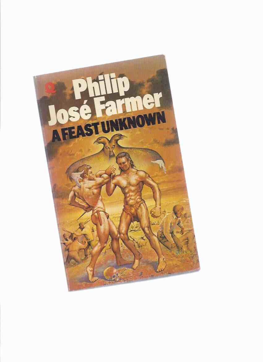 Image for A Feast Unknown - Volume IX of The Memoirs of Lord Grandrith ---by Philip Jose Farmer -a Signed Copy  ( Tarzan and Doc Savage related )