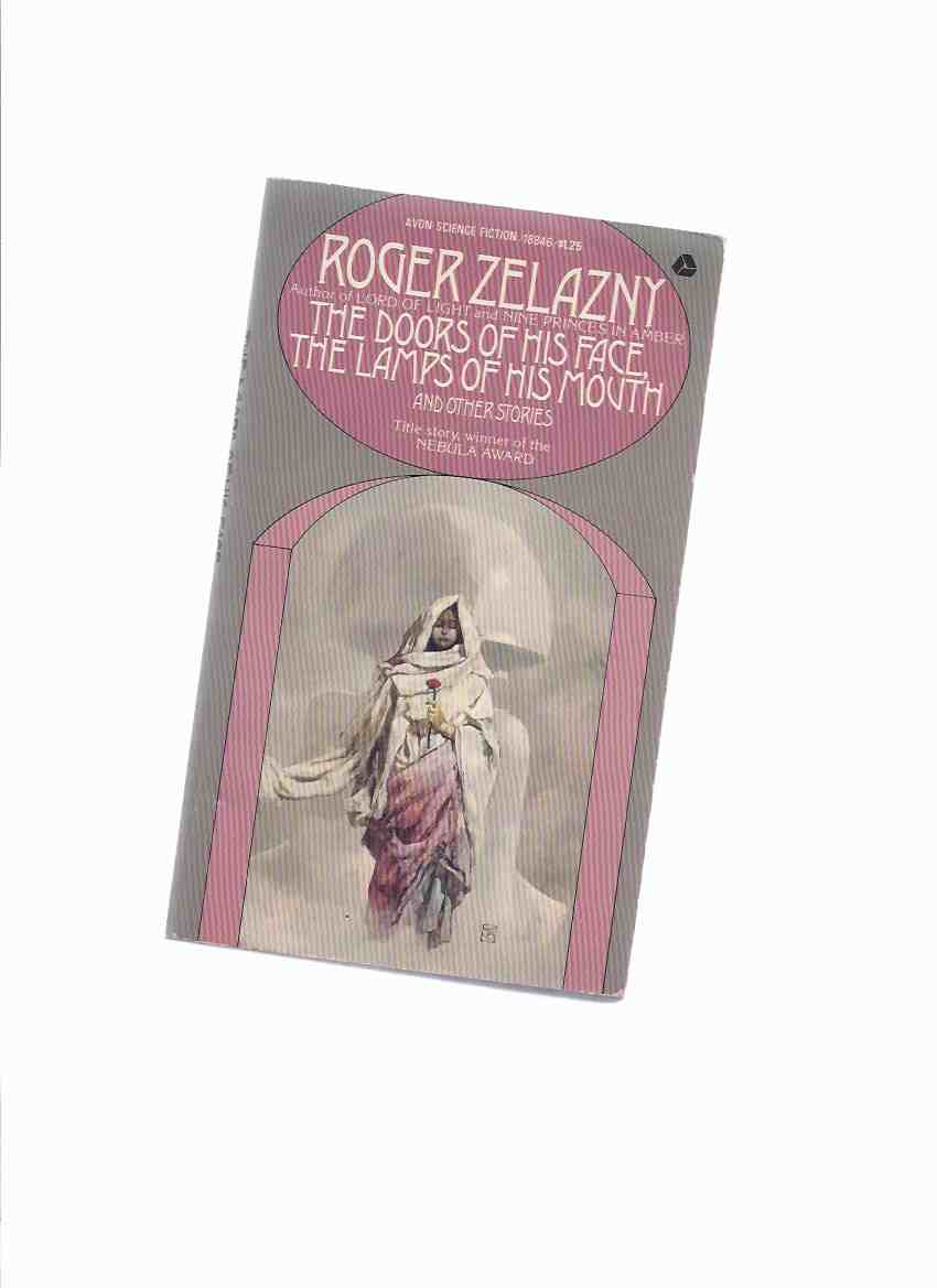 Image for The Doors of His Face, The Lamps of His Mouth and Other Stories ---by Roger Zelazny -a Signed Copy   (includes:  Keys to December; Rose for Ecclesiastes; Monster and Maiden; Museum Piece; This Mortal Mountain; Divine Madness; Corrida; Lucifer; etc)