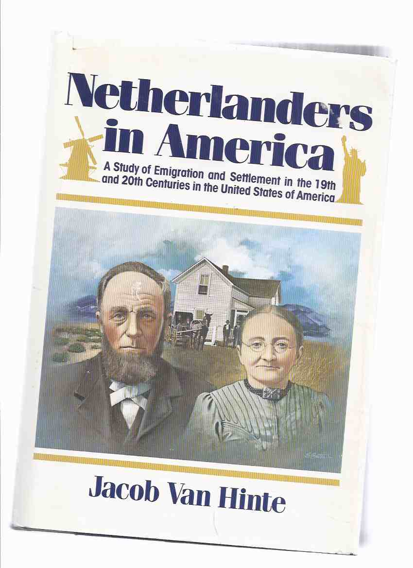 Image for Netherlanders in America: A Study of Emigration & Settlement in the 19th & 20th Centuries in the United States of America 2 Books in 1 Volume )(inc Michigan, Wisconsin, Illinois, Sioux County, Virginia, Minnesota, Nebraska, Indiana, etc)( USA / Dutch )